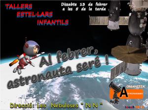 Logo Taller Estel·lar Infantil - Pel febrer, astronauta seré ! - 13.02.2016 - RIBES DE FRESER